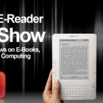 Good e-Reader Radio – Week in Review, eBook Previews and Bad Android Tablets