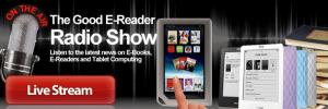 Good e-Reader Radio Show – Kobo Glo HD, Pocketbook Sense and Growing up