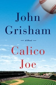 eBook Review: Calico Joe by John Grisham