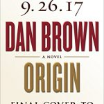 Dan Brown Has a New e-Book Coming out in 2017 called Origins
