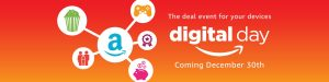 The First Amazon Digital Day is occurring on December 30th