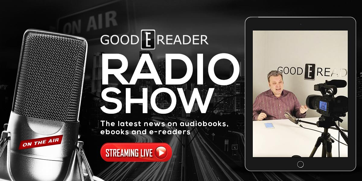 Good e-Reader Radio – New Kobo Aura One and Kindle Paperwhite 4