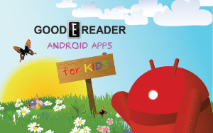 Introducing the Good e-Reader Kids APP Store for Android
