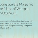 Wattpad Unveils Exclusive Content from Margaret Atwood's MaddAddam Trilogy