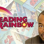 Reading Rainbow Kickstarter Project To Deliver Gift of Reading to Every Child