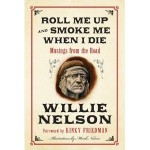 eBook Review: Roll Me Up and Smoke Me When I Die by Willie Nelson
