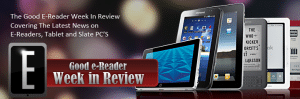 Good e-Reader Week in Review